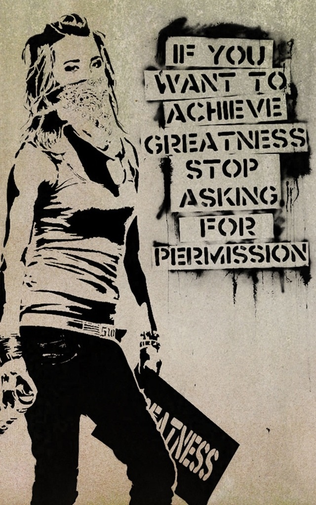 if you want to achieve greatness, stop asking for permission essay Start studying 25 motivational quotes that will inspire your success  if you want to achieve greatness stop asking for permission --anonymous  stop giving.