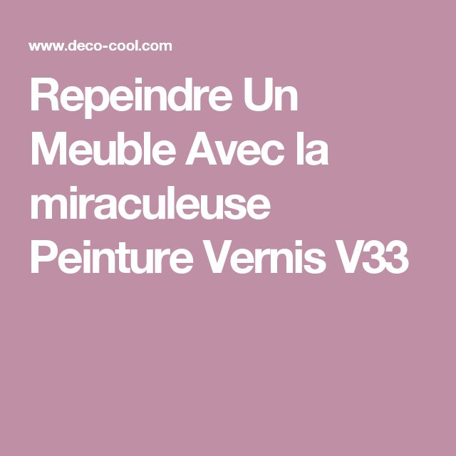 1000 ideas about peinture v33 on pinterest v33 for Repeindre un meuble sans poncer