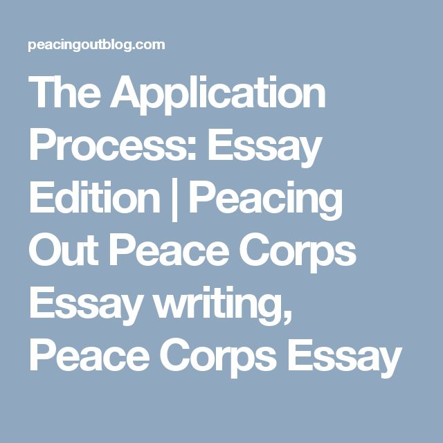 peace corps application essays Peace corps application essay prompts if you need a custom written essay, term paper, research paper on a general topic, or a typical high school, college or.