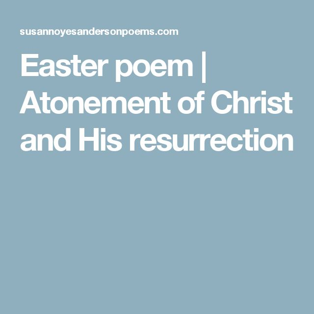 Best 25 easter poems ideas on pinterest easter songs easter easter poem atonement of christ and his resurrection negle Images
