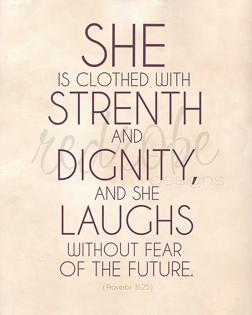 Proverbs 31 25: Proverbs 31:25 Pretty Sure The Future Has Been My Biggest