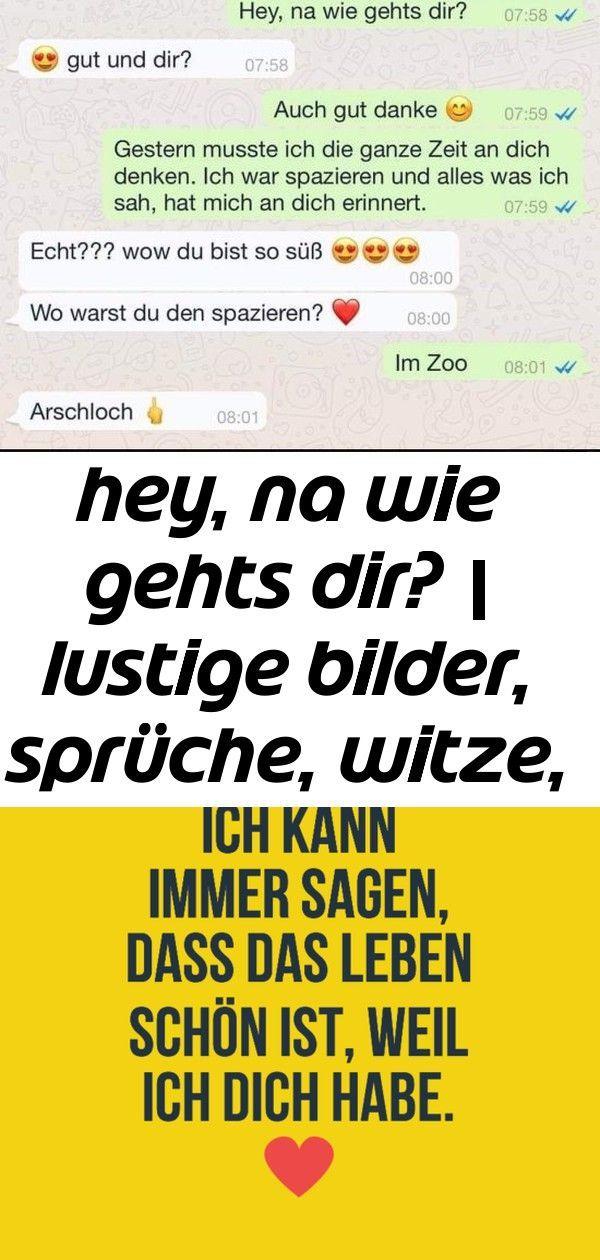Hey Na Wie Gehts Dir Lustige Bilder Spruche Witze Echt