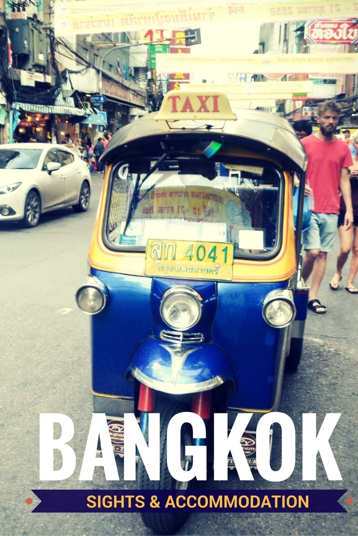 Must-see places in capital of Thailand. Including accommodations tips.