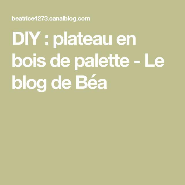 DIY : plateau en bois de palette - Le blog de Béa