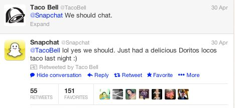 Taco Bell has become the first major brand to venture into the latest social media darling: Snapchat. The fast food chain tweeted that fans should follow it on the app, which allows people to send pictures that self-destruct in 10 seconds, for a fun surprise.