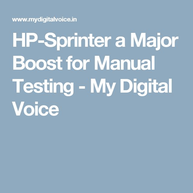 HP-Sprinter a Major Boost for Manual Testing - My Digital Voice