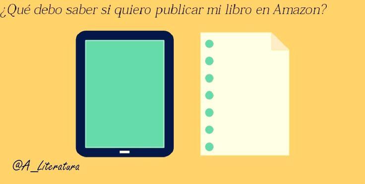¿Qué debo saber si quiero publicar mi libro en Amazon? - http://www.actualidadliteratura.com/debo-saber-quiero-publicar-libro-amazon/