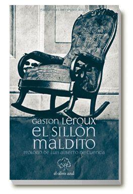 """EL SILLÓN MALDITO. - Siempre es un placer descubrir un autor nuevo, aunque sea de principios del siglo XX. """"El sillón maldito"""" es una pequeña joya de la mejor literatura de misterio. En este caso lo inédito del escenario, la Academia de las Letras de Francia, y de los personajes, los propios académicos en su versión de malos y buenos, actualizan el libro. El encanto y la buena pluma de Gaston Leroux..."""