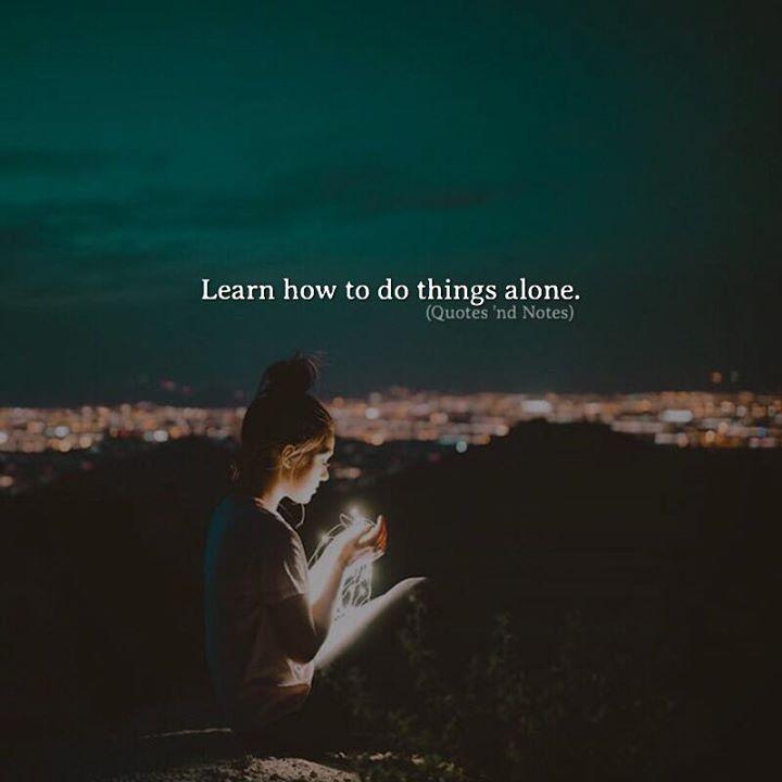 Learn how to do things alone. via (http://ift.tt/2tETZ2c)