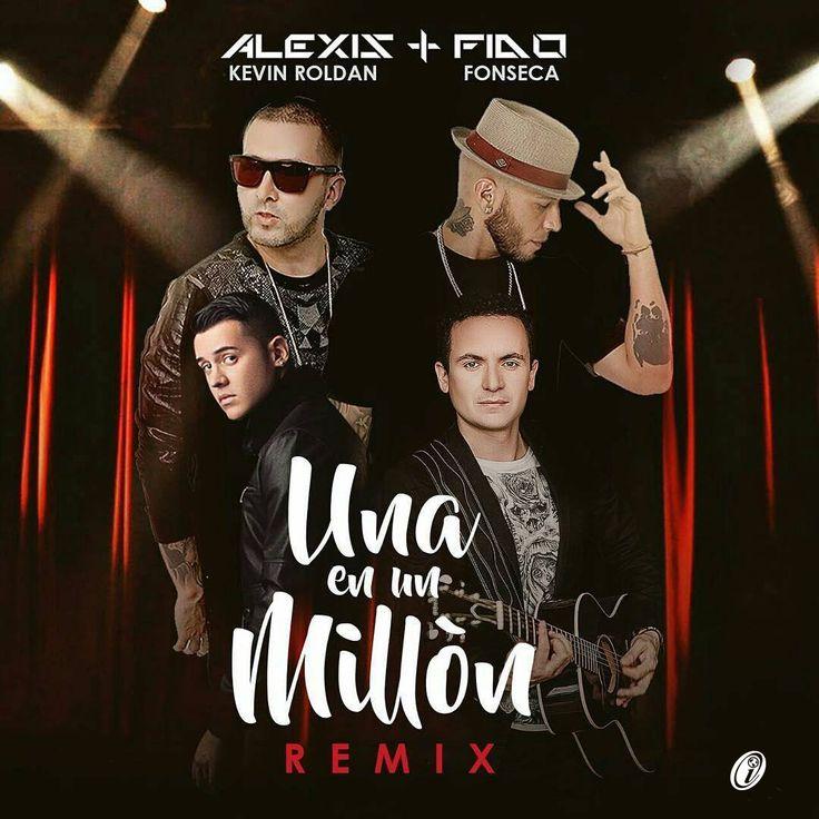Alexis y Fido Ft. Fonseca y Kevin Roldan - Una en Un Millon (Official Remix)