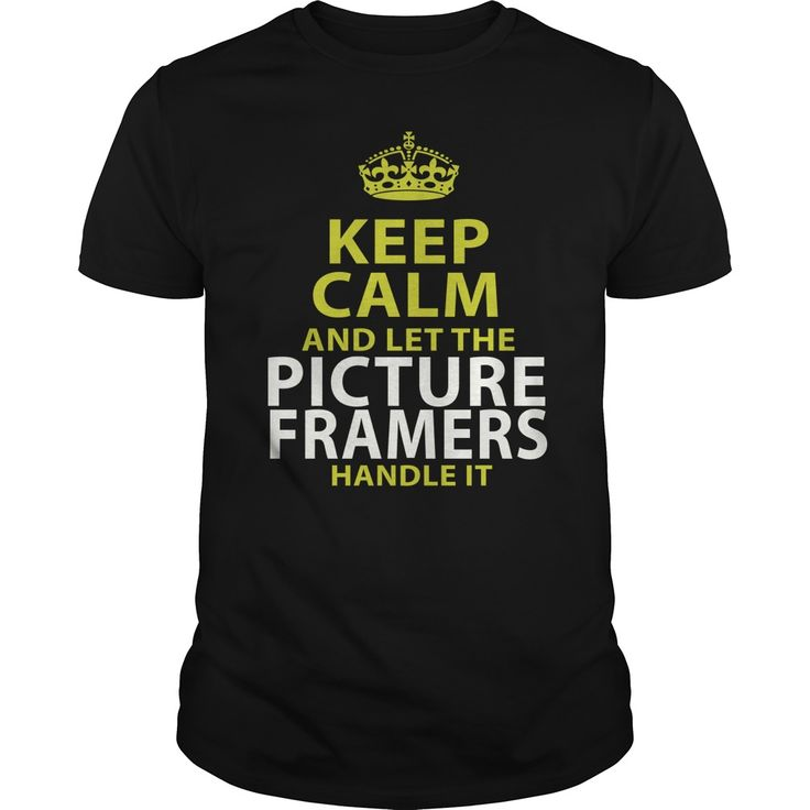 PICTURE FRAMERS Keep Calm And Let The Handle It T-Shirts, Hoodies. ADD TO CART ==► https://www.sunfrog.com/LifeStyle/PICTURE-FRAMERS--keep-calmp-Black-Guys.html?id=41382