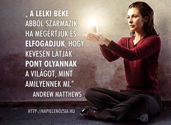 Képes versek és idézetek : A lelki béke abból származik, ha megértjük és elfogadjuk,