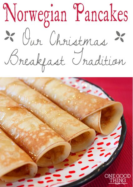 Norwegian Pancakes – A Christmas Morning Tradition at my house! What is yours?   One Good Thing By Jillee