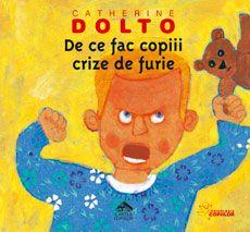 De ce fac copiii crize de furie - Catherine Dolto; Varsta: 2-7 ani; De ce fac copiii crize de furie nu este o carte cu soluţii miraculoase, ci un exerciţiu părinte-copil pe care celebra Catherine Dolto ni-l propune, folosind un limbaj accesibil şi ilustraţii grăitoare. Chiar dacă nu ştiu s-o spună, copiii noştri sunt la fel de dornici ca noi să înţeleagă ce se petrece în sufletul lor în acele momente când sunt furioşi.
