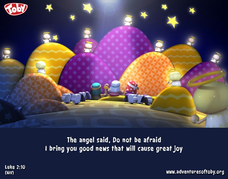 The Angel said, Do not be afraid i bring you good news that will cause great joy - Luke 2:10