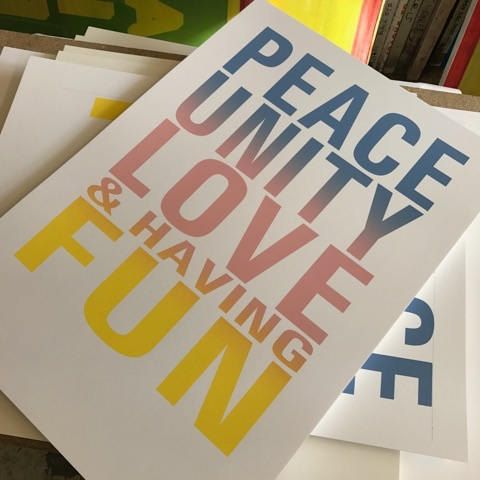 Peace Unity Love & Having Fun limited edition screenprint