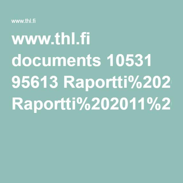 www.thl.fi documents 10531 95613 Raportti%202011%206.pdf