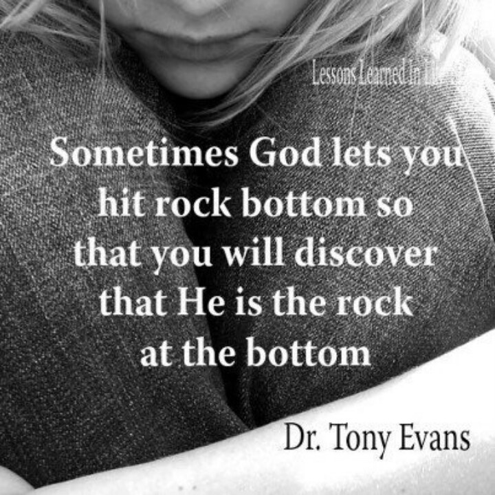 My Life: Sometimes God Lets You Hit Rock Bottom So That