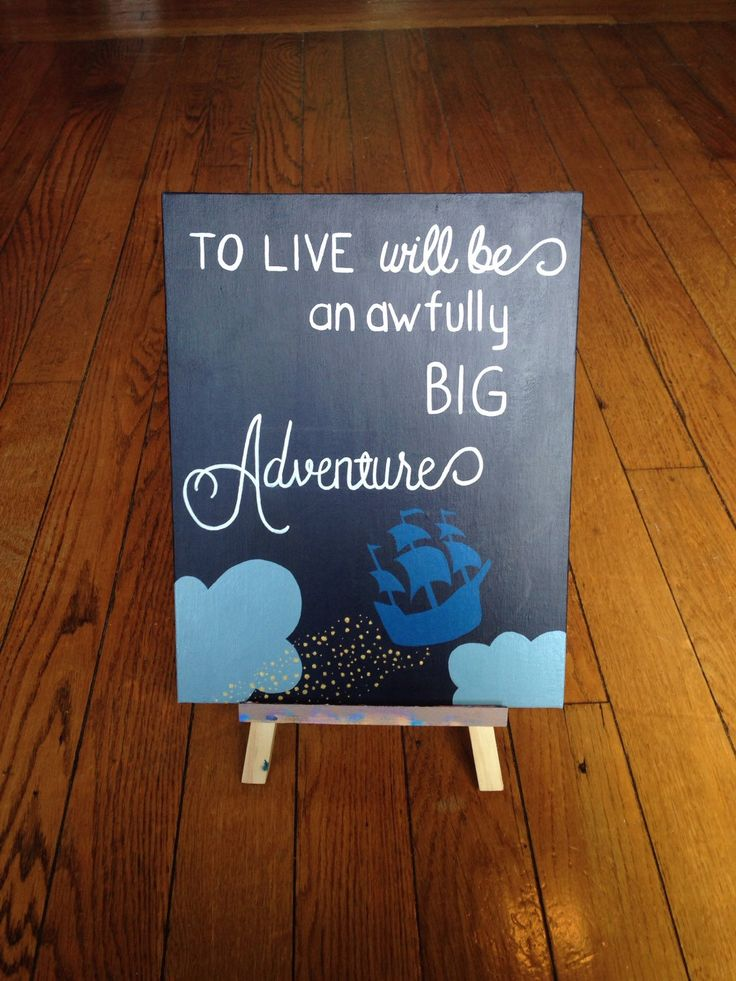 """Peter Pan quote: """"To Live Will Be An Awfully Big Adventure"""" acrylic painting on 11x14 canvas panel  by PaintTheStarsStudio on Etsy https://www.etsy.com/listing/232128949/peter-pan-quote-to-live-will-be-an"""