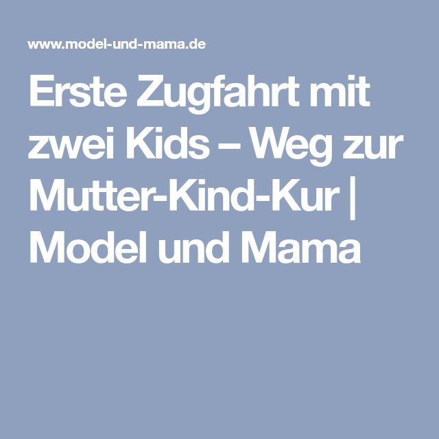 Erste Zugfahrt mit zwei Kids – Weg zur Mutter-Kind-Kur | Model und Mama
