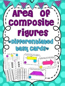 Differentiated Area of Composite Figures (Compound Polygons)Task Cards (3 LEVELS)