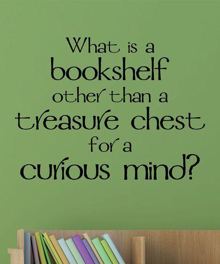 Wallquotes.com by Belvedere Designs What Is a Bookshelf Wall Quotes™ Decal | zulily