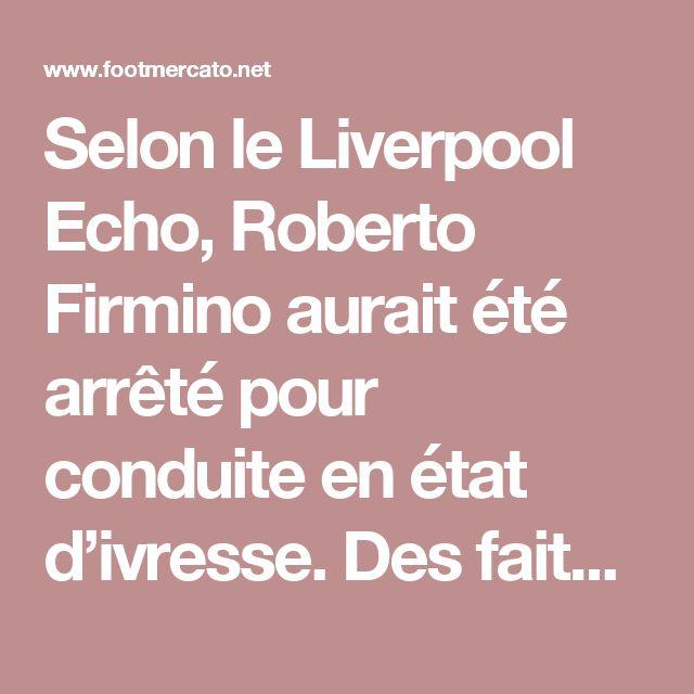 Selon le Liverpool Echo, Roberto Firmino aurait été arrêté pour conduite en état d'ivresse. Des faits qui se seraient déroulés au matin du 24 décembre, dans le centre-ville de Liverpool. Les services de police ont confirmé les faits et indiqué que le (...)