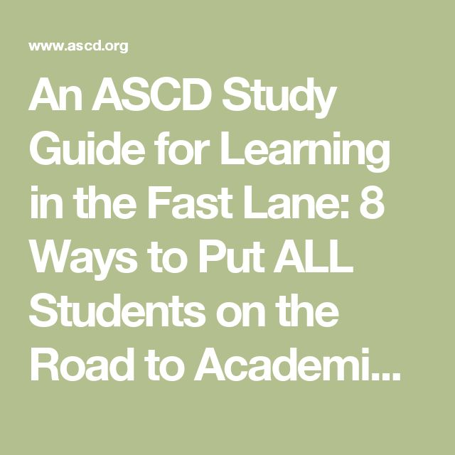 An ASCD Study Guide for Learning in the Fast Lane: 8 Ways to Put ALL Students on the Road to Academic Success