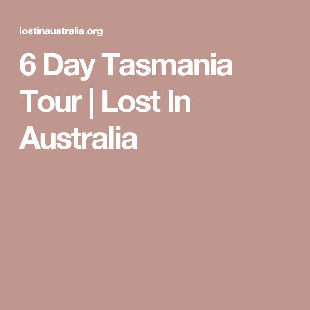 6 Day Tasmania Tour   Lost In Australia