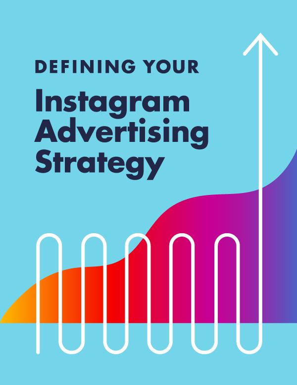 Mailchimp: Defining Instagram Advertising Strategy Resource Guide