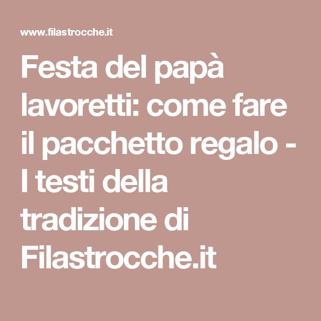 Festa del papà lavoretti: come fare il pacchetto regalo - I testi della tradizione di Filastrocche.it