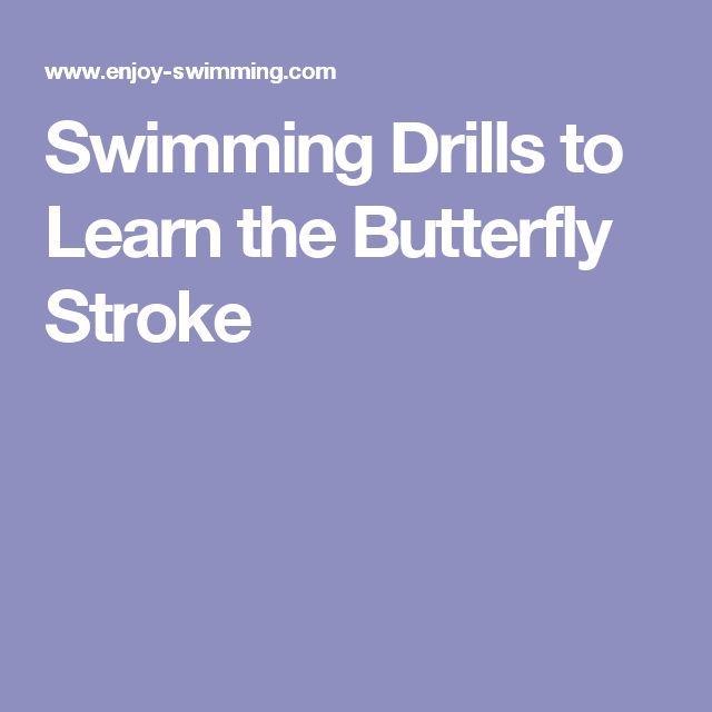 Swimming Drills to Learn the Butterfly Stroke