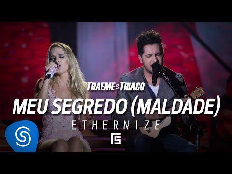 Thaeme & Thiago - Meu Segredo (Maldade) | DVD Ethernize - YouTube