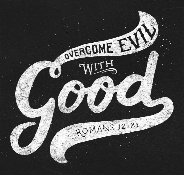 """Romans 12:21 - """"Do not be overcome by evil, but overcome evil with good.""""  #typography Click to see our graphic tee."""