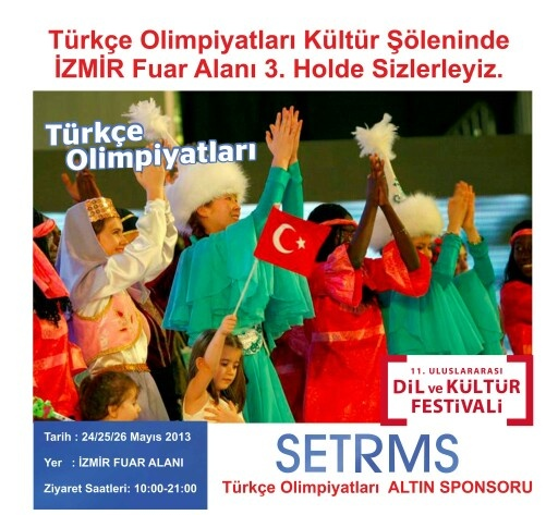 Türkçe Olimpiyatları Kültür Şöleninde 24/25/26 Mayıs'taİZMİR Fuar Alanı 3. Holde SETRMS Stantımızda Sizlerleyiz.
