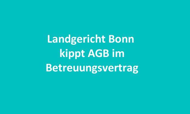 Landgericht Bonn kippt Allgemeine Geschäftsbedingungen im Betreuungsvertrag - Kündigung des Kita-Platzes durch Eltern muss mindestens 4 Mal pro Jahr möglich sein... (wobei man sich sogar hierüber noch streiten kann) I Mehr auf bei Kitarechtler.de... ->