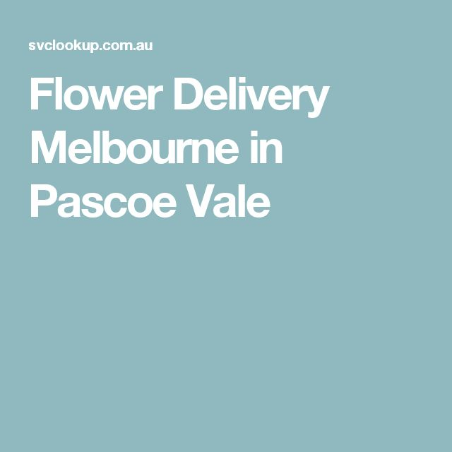 Flower Delivery Melbourne in Pascoe Vale