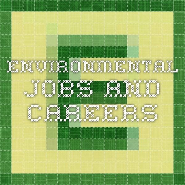 Environmental Jobs And Careers