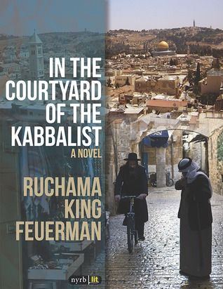 91 best popular jewish fiction images on pinterest book lists in her second novel in the courtyard of the kabbalist ruchama king feuerman explores the ways two menone jewish one arabbuild an unlikely fandeluxe Image collections