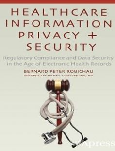 Healthcare Information Privacy and Security: Regulatory Compliance and Data Security in the Age of Electronic Health Records 2014th Edition free download by Bernard Peter Robichau ISBN: 9781430266761 with BooksBob. Fast and free eBooks download.  The post Healthcare Information Privacy and Security: Regulatory Compliance and Data Security in the Age of Electronic Health Records 2014th Edition Free Download appeared first on Booksbob.com.