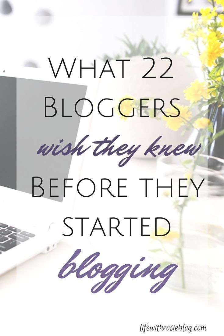 Thinking about starting a blog, but not sure where to start? 22 bloggers come together to share what they wish they knew before they started blogging so that others won't make their same mistakes. // Life with Rosie