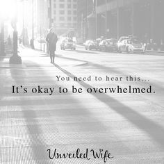 """It's Okay To Be Overwhelmed --- My husband and I were driving home. The kids were asleep in the back seat. I stared out the window consumed with thoughts swirling around inside my mind. My husband looks my way and asks, How are you doing?"""" I thought about his question for a few second… Read More Here https://unveiledwife.com/its-okay-to-be-overwhelmed/"""