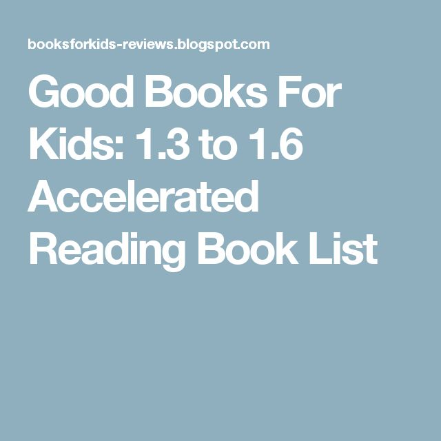Good Books For Kids: 1.3 to 1.6 Accelerated Reading Book List