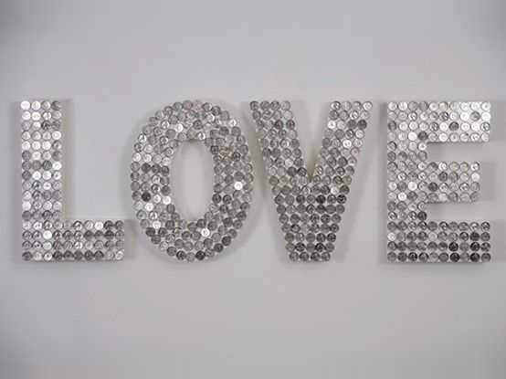 Glue silver coins onto mounted Styrofoam letters.- also would be cool with silver or gold sequins