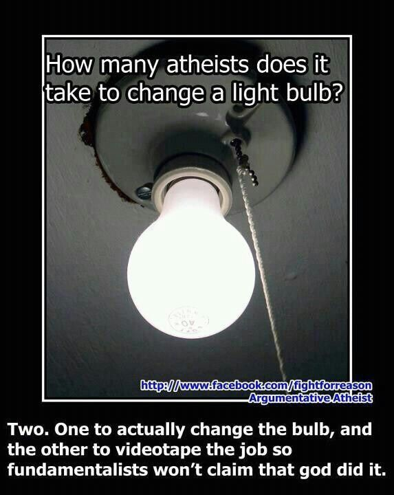 How Many Atheists Does It Take To Change A Light Bulb