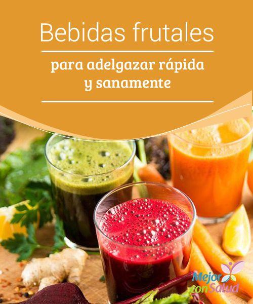 Bebidas frutales para adelgazar rápida y sanamente   Estas Bebidas frutales para adelgazar rápida y sanamente serán un excelente aliado para tu dieta de reducción de kilos.