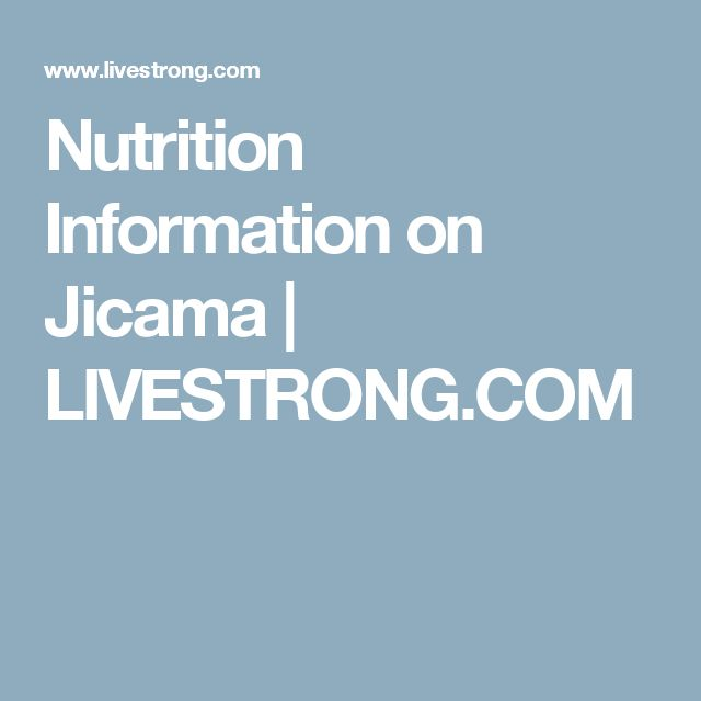 Nutrition Information on Jicama | LIVESTRONG.COM