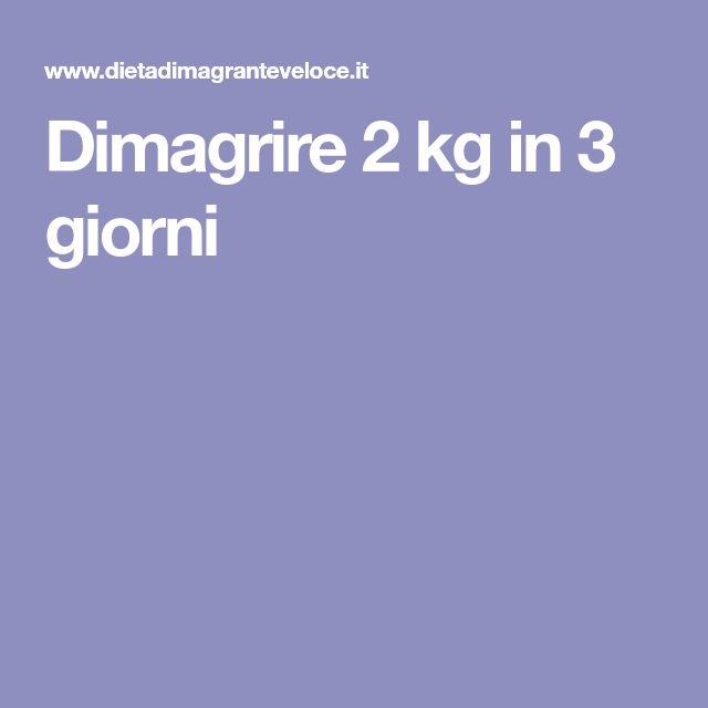 Dimagrire 2 kg in 3 giorni