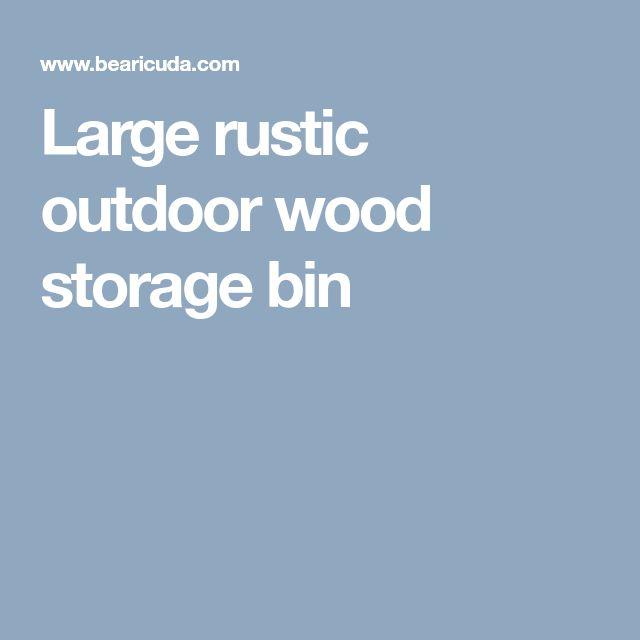 Large rustic outdoor wood storage bin