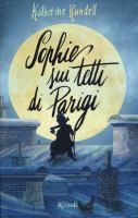 Sophie sui tetti di Parigi / Katherine Rundell